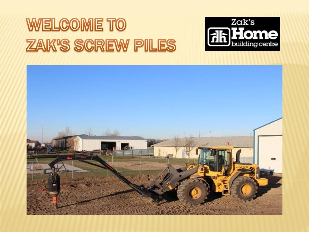 WELCOME TO ZAK S SCREW PILES